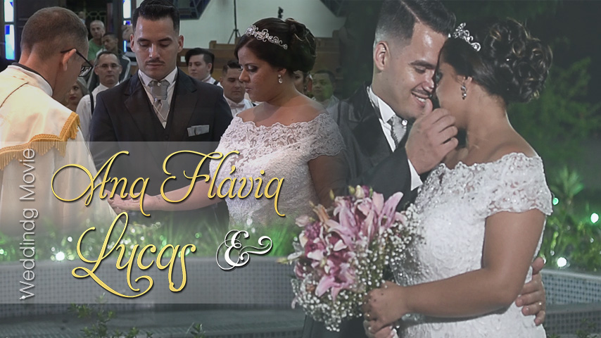 Casamento | Ana Flávia e Lucas VIDEO